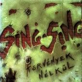 Összezárva '89/'99 - Törvények nélkül by Sing-Sing