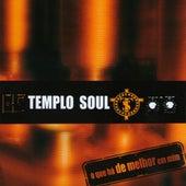 O Que Há de Melhor em Mim by Templo Soul
