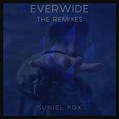 Everwide (The Remixes) by Suniel Fox