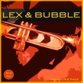 Lex & Bubble by Lex