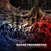Raíces Progresivas by José Eduardo Santana
