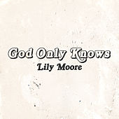 God Only Knows (Piano Version) by Lily Moore