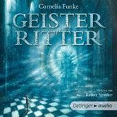 Geisterritter (Ungekürzte Lesung) von Cornelia Funke