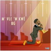 M' Vle 'w Kwè by B.G.