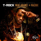 War Against the Machine (Clean) by T-Rock