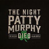 The Night Patty Murphy Died de Tim Hicks