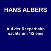 Auf der Reeperbahn nachts um 1/2 eins by Hans Albers
