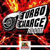 Turbo Charge Riddim by Various Artists