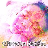 47 Purest Spa Relaxation de Dormir