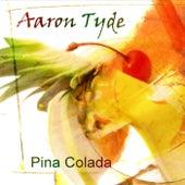 Pina Colada by Aaron Tyde