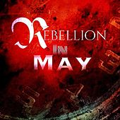 Rebellion in May by Rebellion in May
