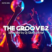 The Groove 2 (Selected by Dj Global Byte) by Various Artists