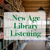 New Age Library Listening by Various Artists