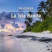 La Isla Bonita by Recover
