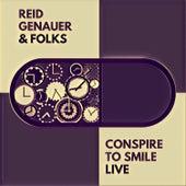 Conspire to Smile (Live) von Reid Genauer
