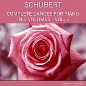Schubert: Complete Dances for Piano in 2 Volumes, Vol. 2 by Claudio Colombo