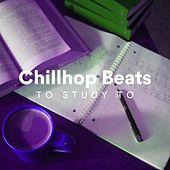 Chillhop Beats to Study To by Various Artists