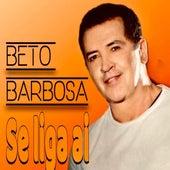 Se Liga Aí de Beto Barbosa