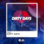 Dirty Days von The Drop