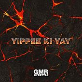 Yippee Ki Yay by GMR Lifestyle