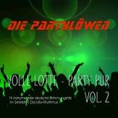 Volle Lotte - Party Pur, Vol. 2 von Die Party Löwen