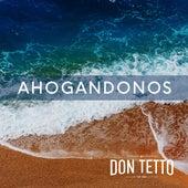 Ahogándonos van Daniel Cadena (Producer) Don Tetto