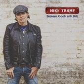 Between Good and Bad de Mike Tramp