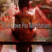 63 A Love for Meditation de Zen Meditation and Natural White Noise and New Age Deep Massage