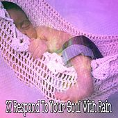 27 Respond to Your Soul with Rain by Rain Sounds and White Noise