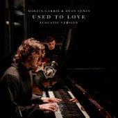 Used To Love (Acoustic Version) von Martin Garrix