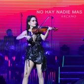 No Hay Nadie Mas by Arcano