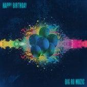 Happy Birthday by Big Ro Muzic