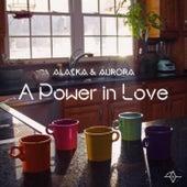 A Power in Love by Alaska