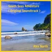 South Seas Adventure (Original Motion Picture Soundtrack) von Alex North