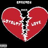 Loyalty Over Love de Stretch