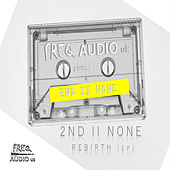 Rebirth - EP by 2nd II None