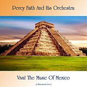 Viva! The Music Of Mexico (Remastered 2020) by Percy Faith