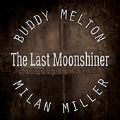 The Last Moonshiner by Buddy Melton