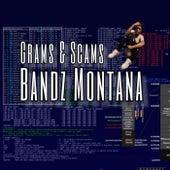 Grams & Scams by Bandz Montana