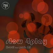 Slow 4play by KSoul