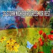 36 Storm Nights Progress for Rest de Thunderstorm Sleep