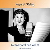Remastered Hits Vol. 2 (All Tracks Remastered) by Margaret Whiting