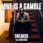 Love Is A Gamble von Sneakbo