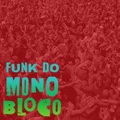 Funk do Monobloco von Monobloco