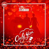 Only You by Stidman