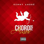 Choro por Amor by Kenny André