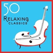 50 Relaxing Classics by Various Artists