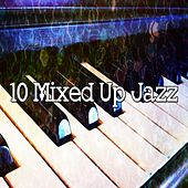10 Mixed up Jazz von Peaceful Piano
