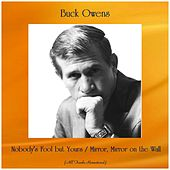 Nobody's Fool but Yours / Mirror, Mirror on the Wall (All Tracks Remastered) by Buck Owens