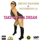 Take Me to a Dream by Archie Wonder